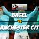 Prediksi Skor Akhir Basel Vs Manchester City 14 Februari 2018