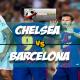 Prediksi Skor Akhir Chelsea Vs Barcelona 21 Februari 2018