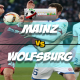 Prediksi Skor Akhir Mainz Vs Wolfsburg 24 Februari 2018