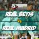 Prediksi Skor Akhir Real Betis Vs Real Madrid 19 Februari 2018