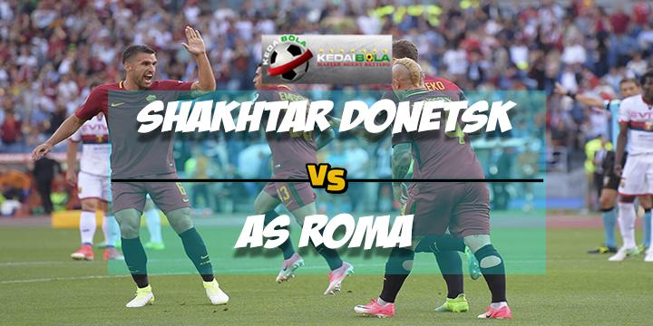 Prediksi Skor Akhir Shakhtar Donetsk Vs AS Roma 22 Februari 2018