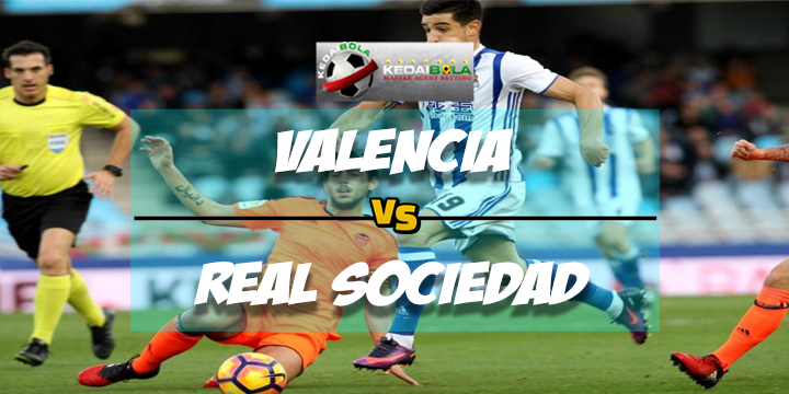 Prediksi Skor Akhir Valencia Vs Real Sociedad 26 Februari 2018