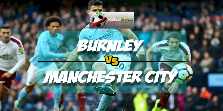 Prediksi Skor Burnley Vs Manchester City 3 Februari 2018