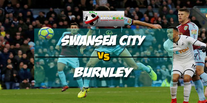 Prediksi Skor Swansea City Vs Burnley 10 Februari 2018