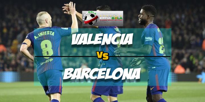 Prediksi Skr Akhri Valencia Vs Barcelona 9 Februari 2018
