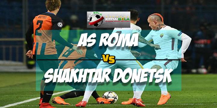 Prediksi Skor Akhir AS Roma Vs Shakhtar Donetsk 14 Maret 2018