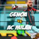 Prediksi Skor Akhir Genoa Vs AC Milan 12 Maret 2018