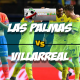 Prediksi Skor Akhir Las Palmas Vs Villarreal 12 Maret 2018