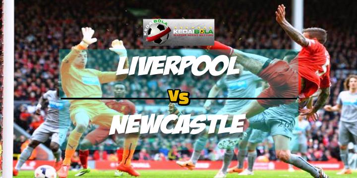 Prediksi Skor Akhir Liverpool Vs Newcastle 4 Maret 2018