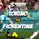 Prediksi Skor Akhir Torino Vs Fiorentina 18 Maret 2018