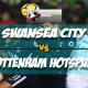 Prediksi Skor Swansea City Vs Tottenham Hotspur 17 Maret 2018