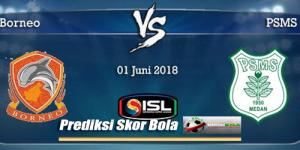 Prediksi Skor Akhir Borneo Vs PSMS 1 Juni 2018