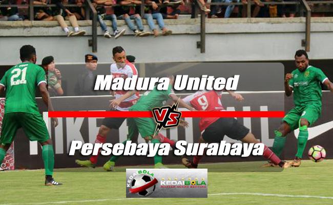 Prediksi Skor Akhir Madura United Vs Persebaya Surabaya 25 Mei 2018