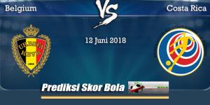 Prediksi Skor Akhir Belgia Vs Costa Rica 12 Juni 2018