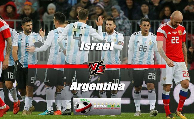 Prediksi Skor Akhir Israel Vs Argentina 10 Juni 2018