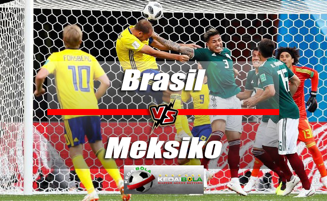 Prediksi Skor Brasil Vs Meksiko 2 Juli 2018 Piala Dunia 2018