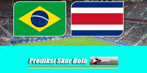 Prediksi Skor Piala Dunia Brasil Vs Kosta Rika 22 Juni 2018