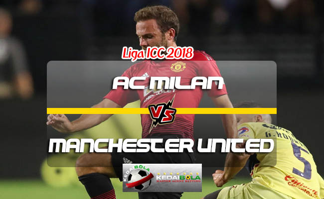 Prediksi Skor AC Milan Vs Manchester United 26 Juli 2018