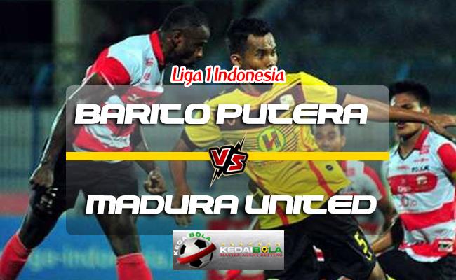 Prediksi Skor Barito Putera Vs Madura United 28 Juli 2018