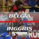 Prediksi Skor Belgia Vs Inggris 14 Juli 2018 Piala Dunia 2018