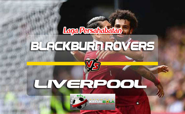 Prediksi Skor Blackburn Rovers Vs Liverpool 20 Juli 2018