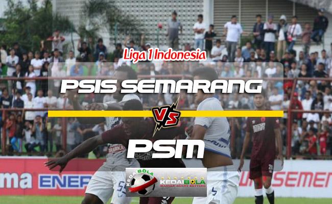 Prediksi Skor PSIS Semarang Vs PSM 30 Juli 2018