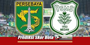 Prediksi Skor Persebaya Surabaya Vs Psms 18 Juli 2018