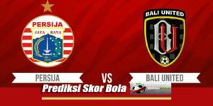 Prediksi Skor Persija Vs Bali United 17 Juli 2018