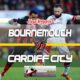 Prediksi Skor Bournemouth Vs Cardiff City 11 Agustus 2018