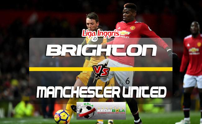 Prediksi Skor Brighton Vs Manchester United 19 Agustus 2018