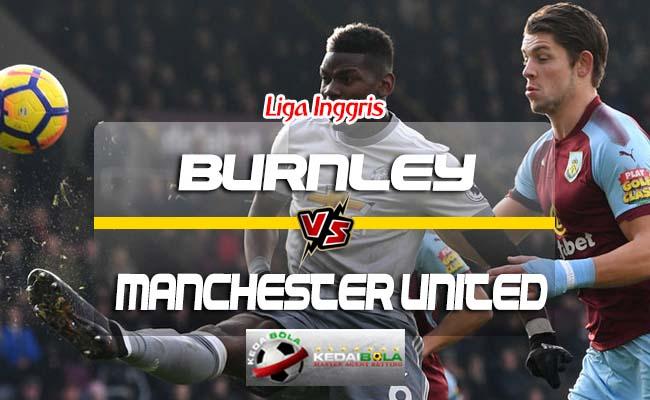 Prediksi Skor Burnley Vs Manchester United 2 September 2018