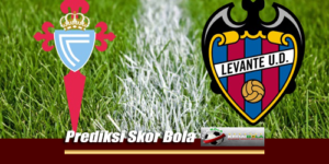 Prediksi Skor Levante Vs Celta De Vigo 28 Agustus 2018