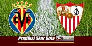 Prediksi Skor Sevilla Vs Villarreal 27 Agustus 2018
