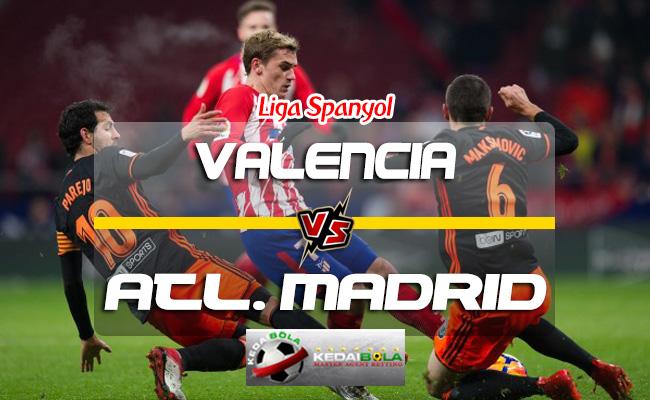 Prediksi Skor Valencia Vs Atletico Madrid 21 Agustus 2018