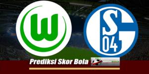 Prediksi Skor Wolfsburg Vs Schalke 25 Agustus 2018