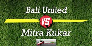 Prediksi Skor Bola Bali United Vs Mitra Kukar 15 Oktober 2018