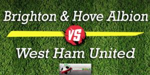 Prediksi Skor Bola Brighton & Hove Albion Vs West Ham United 6 Oktober 2018