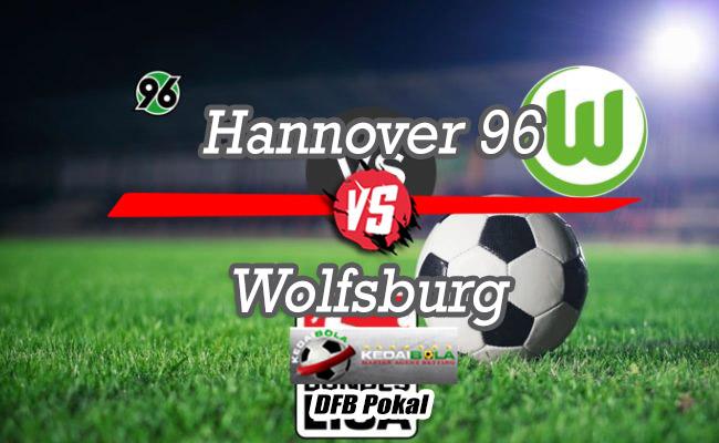Prediksi Skor Bola Hannover 96 Vs Wolfsburg 31 Oktober 2018