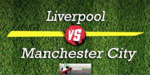 Prediksi Skor Bola Liverpool Vs Manchester City 7 Oktober 2018