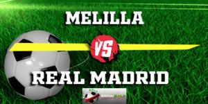 Prediksi Skor Bola Melilla Vs Real Madrid 1 November 2018