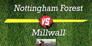 Prediksi Skor Bola Nottingham Forest Vs Millwall 4 Oktober 2018