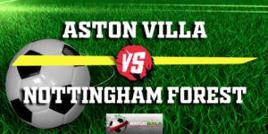 Prediksi Aston Villa Vs Nottingham Forest 29 November 2018