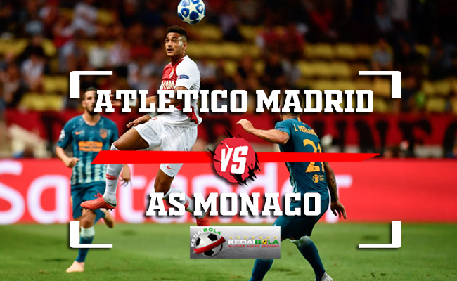 Prediksi Atletico Madrid Vs AS Monaco 29 November 2018