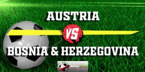 Prediksi Austria Vs Bosnia & Herzegovina 16 November 2018
