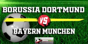 Prediksi Borussia Dortmund Vs Bayern Munchen 11 November 2018