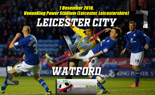 Prediksi Leicester City Vs Watford 1 Desember 2018
