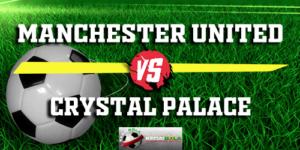Prediksi Manchester United Vs Crystal Palace 24 November 2018