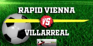 Prediksi Rapid Vienna Vs Villarreal 9 November 2018