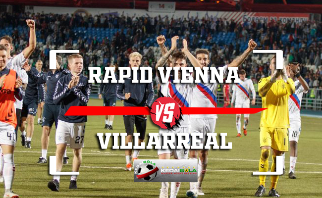 Prediksi Rapid Vienna Vs Villarreal 9 November 2018