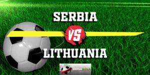 Prediksi Serbia Vs Lithuania 21 November 2018